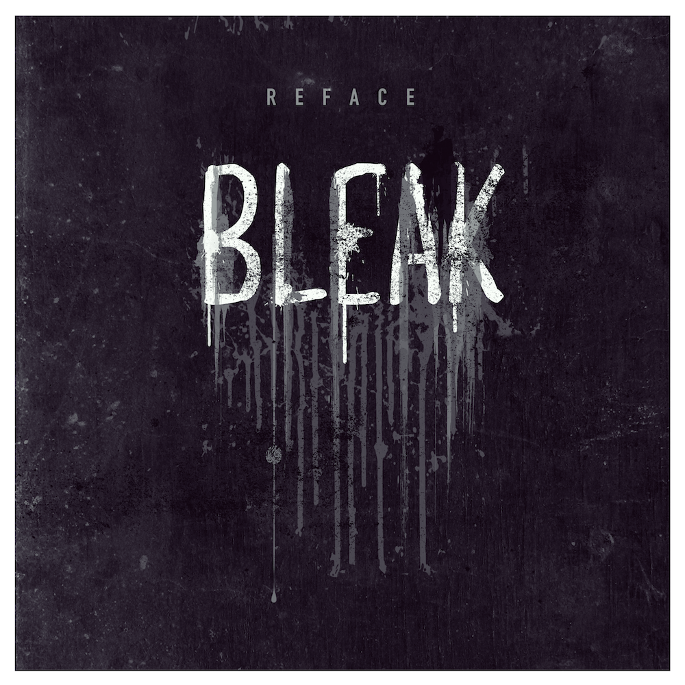 REFACE-Bleak-Artwork_web